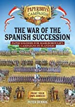 The War of the Spanish Succession: Paper Soldiers for...