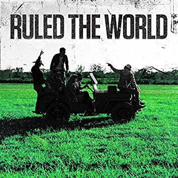 Ruled the World