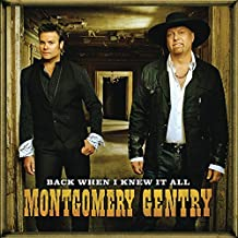 Back When I Knew It All by Montgomery Gentry (2008) Audio CD