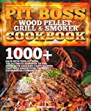 Pit Boss Wood Pellet Grill & Smoker Cookbook: 1000+ Days with Your PIT...