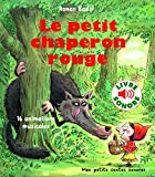 Le Petit Chaperon Rouge : 16 Animations Musicales (Livre Sonore)- Dès 3 ans