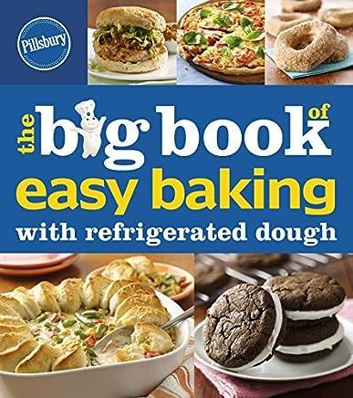 Pillsbury The Big Book of Easy Baking with Refrigerated Dough (Betty Crocker Big Book) by Pillsbury Editors (2014-09-16)