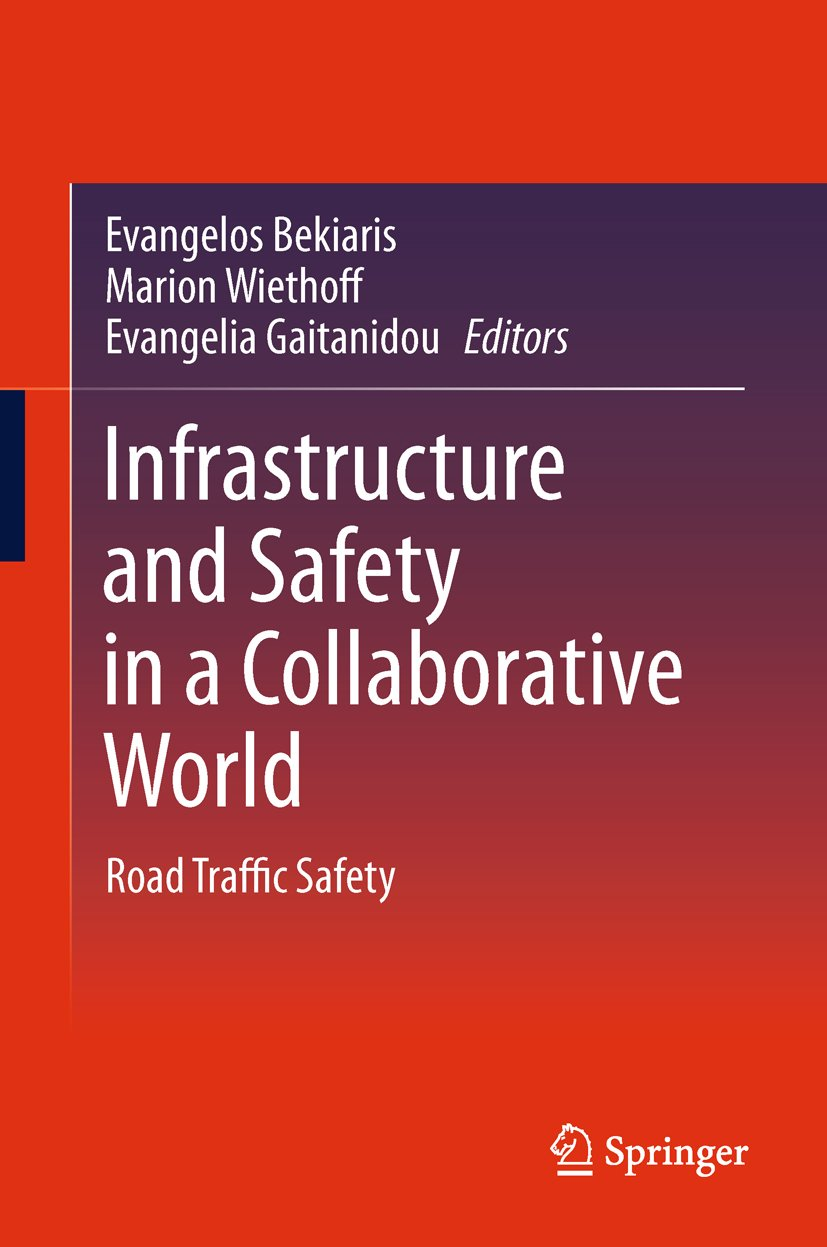 Infrastructure and Safety in a Collaborative World: Road Traffic Safety
