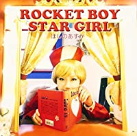 ROCKET BOY STAR GIRL