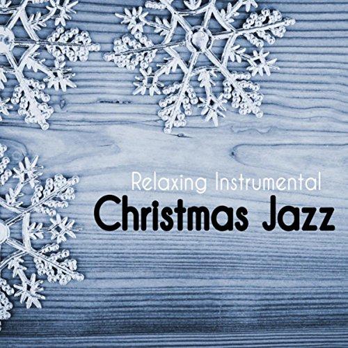Relaxing Instrumental Christmas Jazz