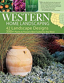 Western Home Landscaping  42 Landscape Designs 300+ Plants & Flowers Best Suited to the West  Creative Homeowner  Garden & Landscape Ideas for AZ CA CO ID MT NM NV OR UT WA WY & BC Canada