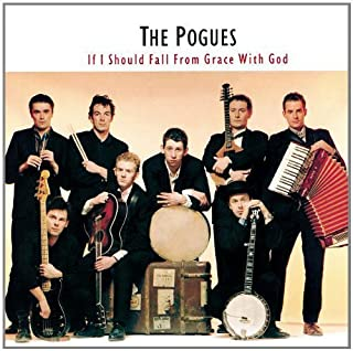 If I Should Fall From Grace With God by Pogues