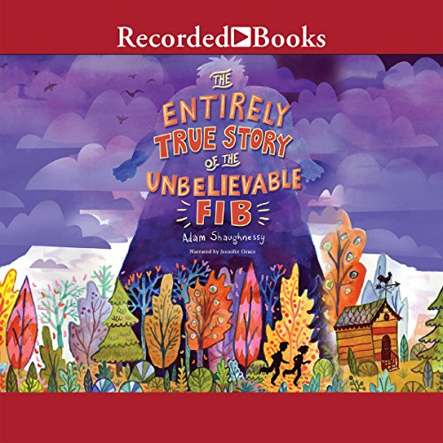 The Entirely True Story of the Unbelievable FIB audiobook cover art