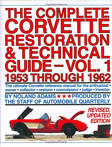 The Complete Corvette Restoration and Technical Guide, Vol 1 1953 Through 1962