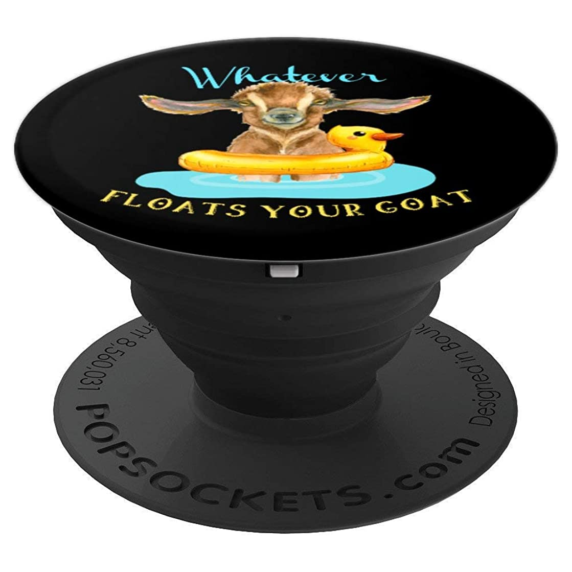 Whatever Floats Your Goat Funny Animals, Goat Gifts - PopSockets Grip and Stand for Phones and Tablets
