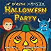 Halloween Party: My Invisible Monster: Books for kids: (halloween mysteries, halloween cozy mysteries, halloween children, halloween books, halloween fantasy, halloween kids books) (English Edition)