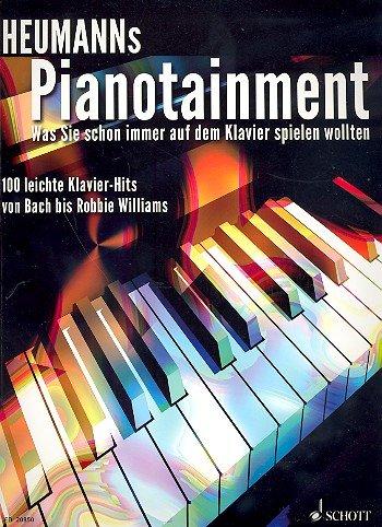 Heumanns PIANOTAINMENT mit Bleistift -- 100 leichte Klavier-Hits von BACH (Jesus bleibet meine Freude) bis ROBBIE WILLIAMS (Somethin' Stupid) auch für Anfänger gut spielbar (Noten/sheet music)