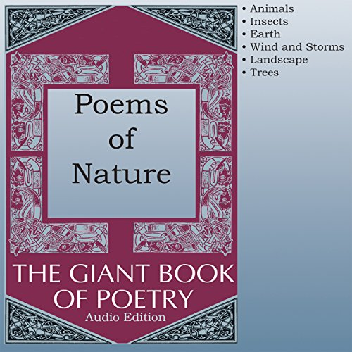 Poems of Nature                   By:                                                                                                                                 William Roetzheim - editor                               Narrated by:                                                                                                                                 Robert Masson,                                                                                        Richard Baird,                                                                                        Olga Mieth,                   and others                 Length: 1 hr and 1 min     Not rated yet     Overall 0.0