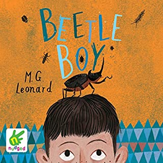 Beetle Boy                   By:                                                                                                                                 M. G. Leonard                               Narrated by:                                                                                                                                 M. G. Leonard                      Length: 7 hrs and 17 mins     50 ratings     Overall 4.6