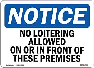 OSHA Notice Sign - No Loitering Allowed On Or In Front Of These | Rigid Plastic Sign | Protect Your Business, Work Site, Warehouse & Shop Area |  Made in the USA, 14