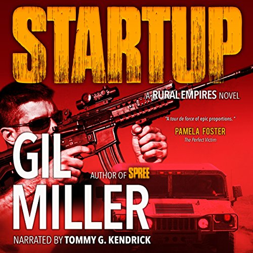 Startup     Rural Empires, Book 1              By:                                                                                                                                 Gil Miller                               Narrated by:                                                                                                                                 Tommy G. Kendrick                      Length: 10 hrs and 40 mins     3 ratings     Overall 4.7