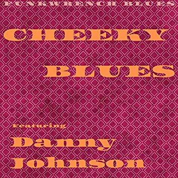 Cheeky Blues (feat. Danny Johnson)