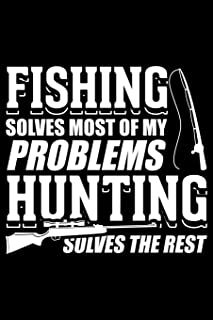 Fishing Solves Most of My Problems Hunting Solves the Rest: Lined A5 Notebook for Animal Chicks Chicken Hen Rooster Journal