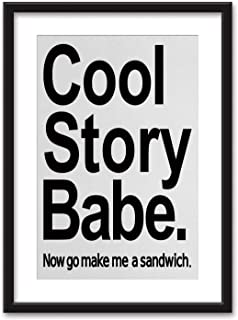 Quote Decor Bedroom Black and White Structure Canvas Prints,Cool Story Babe Now Go Make Me A dwich Fun Phrase Sarcastic Slang Image for Home Decoration Ready to Hanging,16''x20''