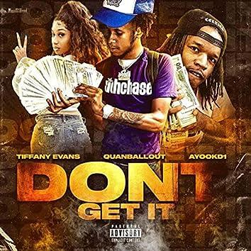Don't Get It (feat. Tiffany Evans & Ayoo Kd)