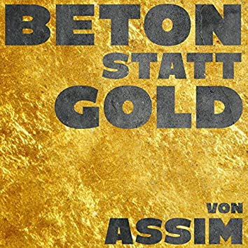 Beton statt Gold