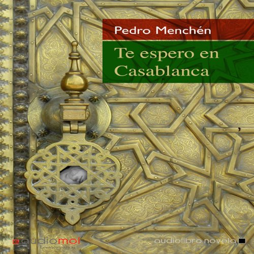 Te espero en Casablanca [I Expect You in Casablanca] audiobook cover art