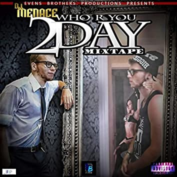 Who R U 2day?: Mixtape