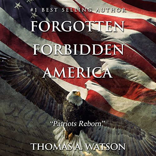 Forgotten Forbidden America: Patriots Reborn audiobook cover art