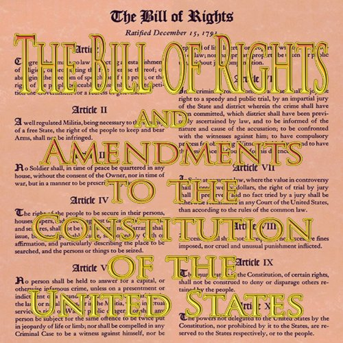 The Bill of Rights and Amendments to the Constitution audiobook cover art