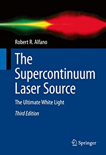 The Supercontinuum Laser Source: The Ultimate White Light (English Edition)