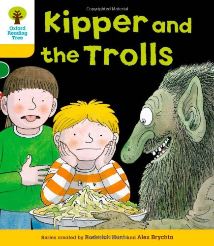 Oxford Reading Tree: Level 5: More Stories C: Kipper and the Trollsの詳細を見る