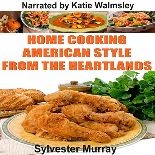 Home Cooking American Style from the Heartlands audiobook cover art
