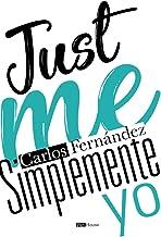 Simplemente yo - Just me (Spanish Edition)