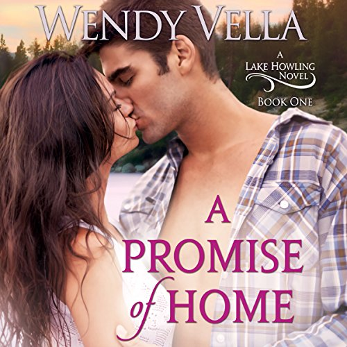 A Promise of Home: A Lake Howling Novel, Book 1