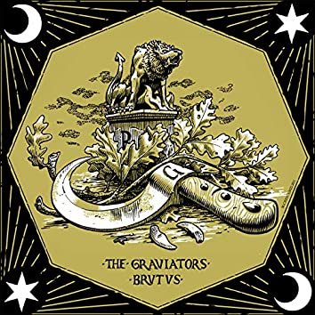 The Graviators / Brutus