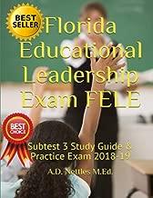 Florida Educational Leadership Exam FELE: Subtest 3 Study Guide & Practice Exam 2018-19