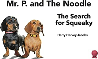 Mr. P. and The Noodle: The Search for Squeaky