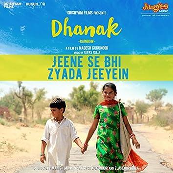 "Jeene Se Bhi Zyada Jeeyein (From ""Dhanak"") - Single"