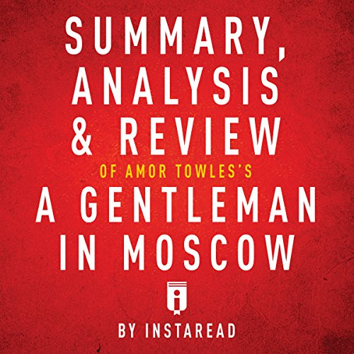 Summary, Analysis & Review of Amor Towles's A Gentleman in Moscow by Instaread audiobook cover art