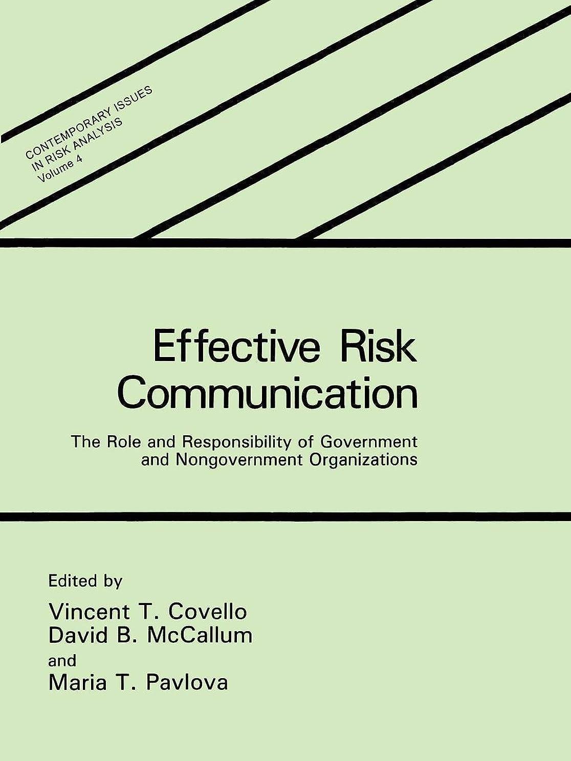 フルーティー季節自動車Effective Risk Communication: The Role and Responsibility of Government and Nongovernment Organizations (Contemporary Issues in Risk Analysis)