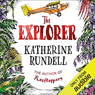 The Explorer                   By:                                                                                                                                 Katherine Rundell                               Narrated by:                                                                                                                                 Peter Noble                      Length: 6 hrs and 13 mins     261 ratings     Overall 4.7