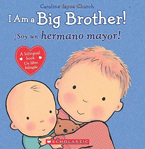 I Am a Big Brother! / Ísoy Un Hermano Mayor! (Bilingual) (Caroline Jayne Church)