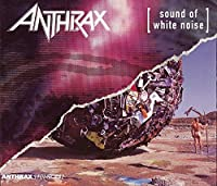 Sound Of White Noise/Stomp 442 by Anthrax