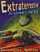 Extraterrestrial Archaeology (Alternative Science)