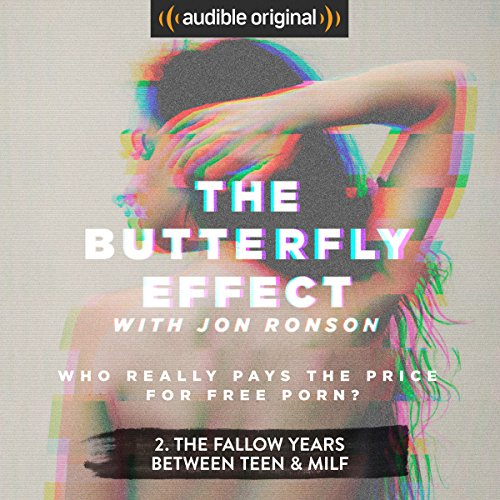 Ep. 2: The Fallow Years Between Teen & Milf (The Butterfly Effect) audiobook cover art