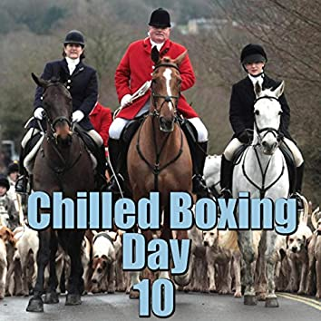 Chilled Boxing Day, Vol. 10