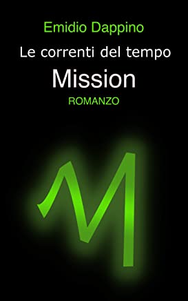 Le correnti del tempo - Mission