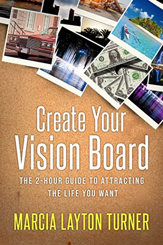 Create Your Vision Board: The 2-Hour...