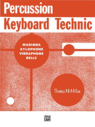 Percussion Keyboard Technic: For Marimba, Xylophone, Vibraphone or Bells (English Edition)