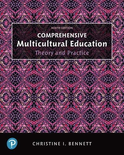Compare Textbook Prices for Comprehensive Multicultural Education: Theory and Practice, with Enhanced Pearson eText -- Access Card Package What's New in Foundations / Intro to Teaching 9 Edition ISBN 9780134745275 by Bennett, Christine